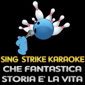 Che fantastica storia è la vita (karaoke version) (Originally Performed By Antonello Venditti)