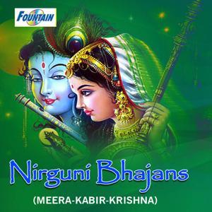 Nirguni Bhajans (Meera - Kabir - Krishna)