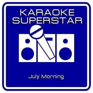July Morning (Karaoke Version) [Originally Performed By Uriah Heep]