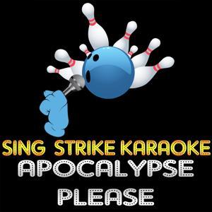 Apocalypse Please (Karaoke Version) (Originally Performed By Muse)