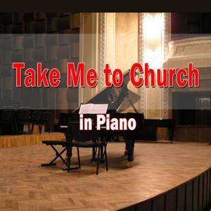 Take Me to Church (In Piano)