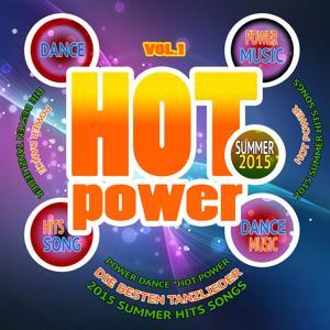 Hot Power Summer 2015, Vol. 1 (Die besten Tanzlieder, Power Music, Power Dance Hot Power, Summer Hits Songs 2015)