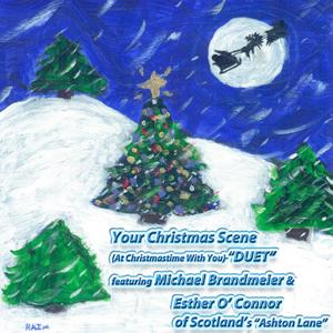 Your Christmas Scene (Duet) (At Christmastime With You) [feat. Esther O' connor]