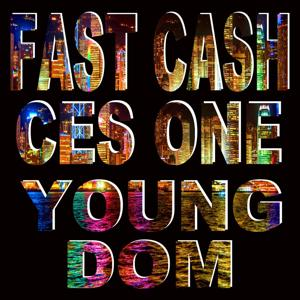 Fast Cash (feat. Young Dom)