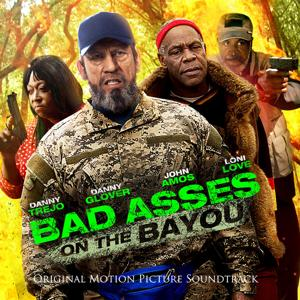 Bad Asses on the Bayou (Original Motion Picture Soundtrack)