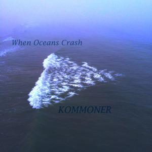 When Oceans Crash