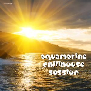 Aquamarine Chillhouse Session