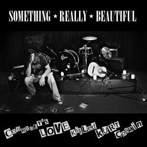 Courtney's Love Killed Kurt Cobain - Single