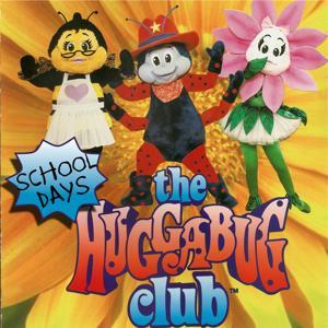 The Huggabug Club School Days