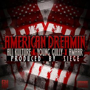 American Dreamin (feat. Young Gully & Amaar)
