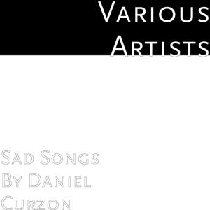 Sad Songs by Daniel Curzon