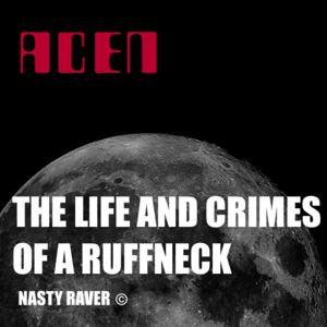 The Life and Crimes of a Ruffneck