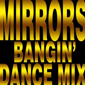 Mirrors (Bangin' dance Mix)