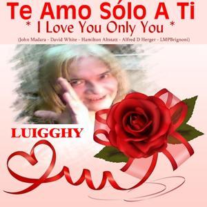 Te Amo Sólo a Ti