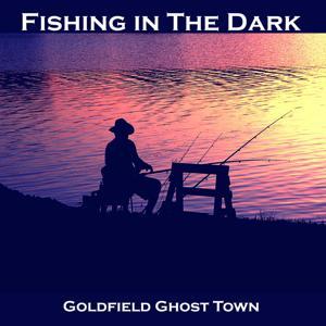 Fishing in the Dark