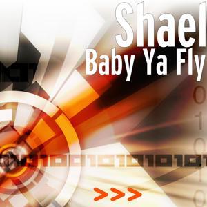 Baby Ya Fly