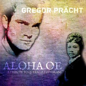Aloha Oe-a Tribute to Queen Liliuo`Kalani-Original Motion Picture Soundtrack