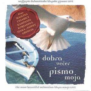 Dobra Večer Pismo Moja (Najlepše Dalmatinske Klapske Pjesme) (Live)