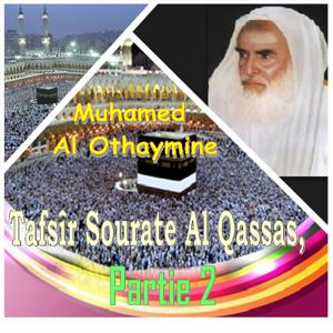 Tafsîr Sourate Al Qassas, Partie 2 (Quran)