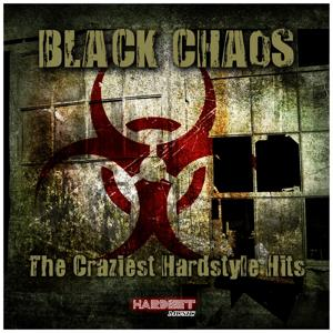 Black Chaos (The Craziest Hardstyle Hits)