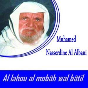 Al lahou al mobâh wal bâtil (Quran)