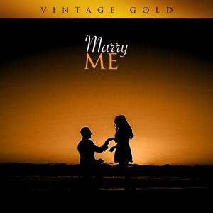 Vintage Gold - Marry Me
