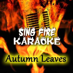 Autumn Leaves (Karaoke Version) (Originally Performed By Frank Sinatra)