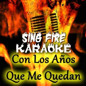 Con Los Años Que Me Quedan (Karaoke Version) (Originally Performed By Gloria Estefan)