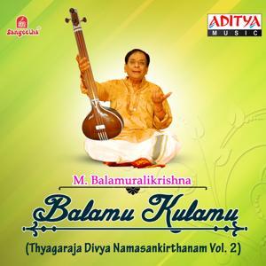 Balamu Kulamu (Thyagaraja Divya Namasankirthanam, Vol. 2)