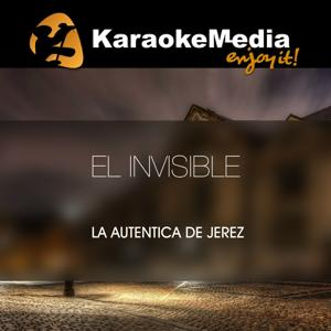 El Invisible(Karaoke Version) [In The Style Of La Autentica De Jerez]
