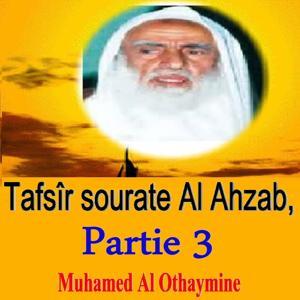 Tafsîr sourate Al Ahzab, Partie 3 (Quran)