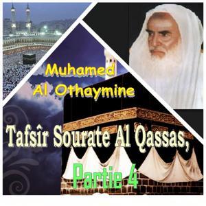Tafsîr Sourate Al Qassas, Partie 4 (Quran)