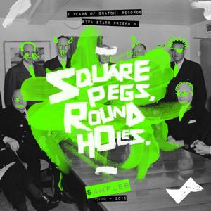 Riva Starr Presents Square Pegs, Round Holes: 5 Years of Snatch! Records Sampler