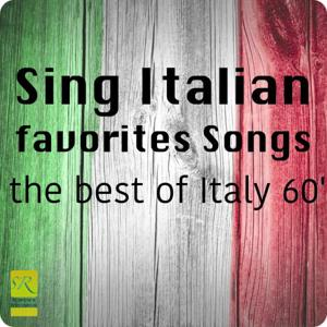 Sing Italian Favorites Songs (The Best Of Italy 60')