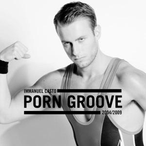 Porn Groove 2004/2009