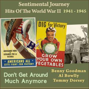 Don't Get Around Much Anymore (Sentimental Journey - Hits Of The WW II 1941 - 1945)