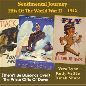 (There'll Be Bluebirds Over) The White Cliffs Of Dover (Sentimental Journey - Hits Of The WW II 1942)