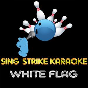 White Flag (Karaoke Version) (Originally Performed By Dido)