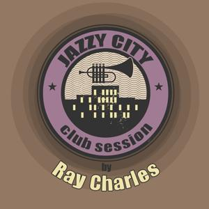 Jazzy City - Club Session by Ray Charles