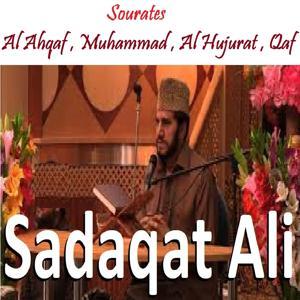 Sourates Al Ahqaf , Muhammad , Al Hujurat , Qaf (Quran)