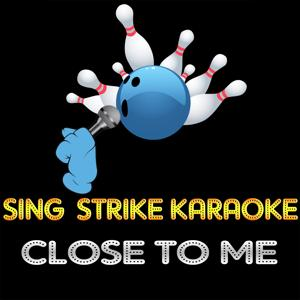 Close To Me (Karaoke Version) (Originally Performed By The Cure)