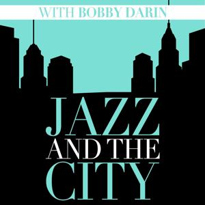 Jazz and the City with Bobby Darin