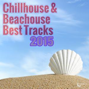 Chillhouse & Beachhouse Best Tracks 2015