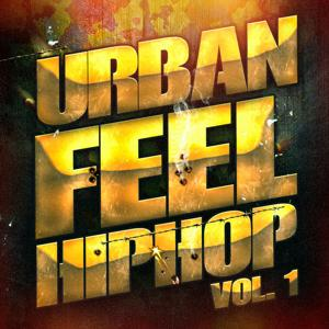 Urban Feel Hip-Hop, Vol. 1 (Hip-Hop y Rap Independiente Americano)