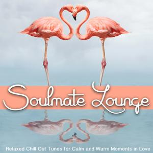 Soulmate Lounge (Relaxed Chill out Tunes for Calm and Warm Moments in Love)