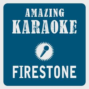Firestone (Karaoke Version) (Originally Performed By Kygo & Conrad)