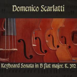 Domenico Scarlatti: Keyboard Sonata in B flat major, K. 392