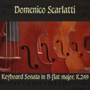 Domenico Scarlatti: Keyboard Sonata in B-flat major, K.249