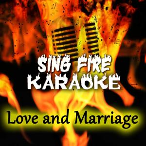 Love and Marriage (Karaoke Version) (Originally Performed By Frank Sinatra)