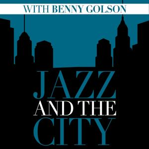 Jazz And The City With Benny Golson